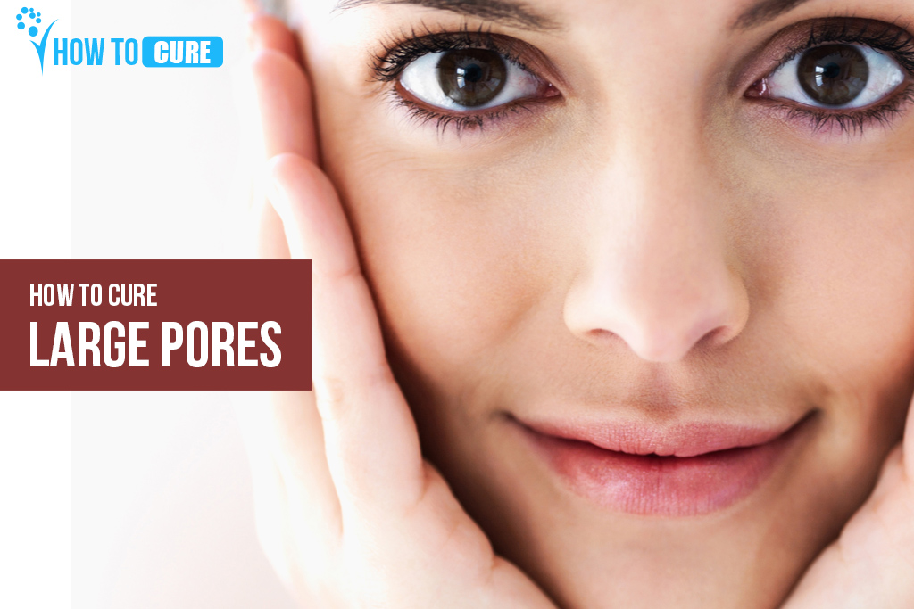 Natural Skin Care For Large Pores
