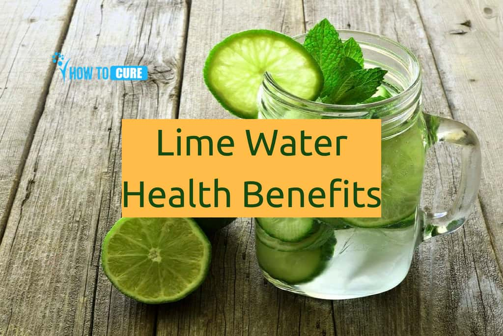 Top 20 Refreshing Health Benefits Of Lime Water How To Cure