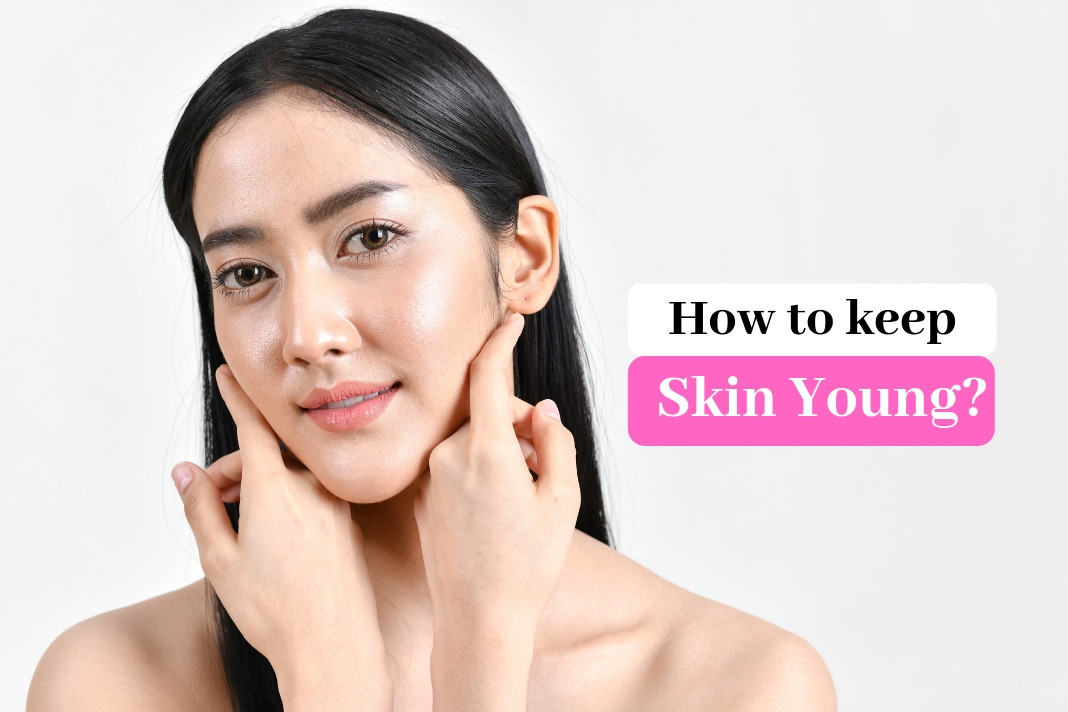 how to keep skin young